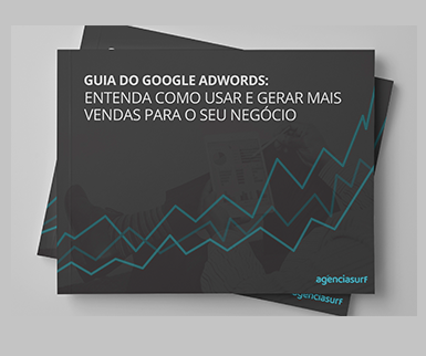 Guia do Google AdWords: entenda como usar e gerar mais vendas